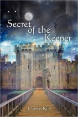 Secret Of The Keeper by J. Lewis Kyle