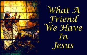 what-a-friend-we-have-in-jesus