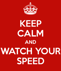 keep-calm-and-watch-your-speed-2