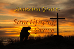 Amazing-Grace-Sanctifying-Grace